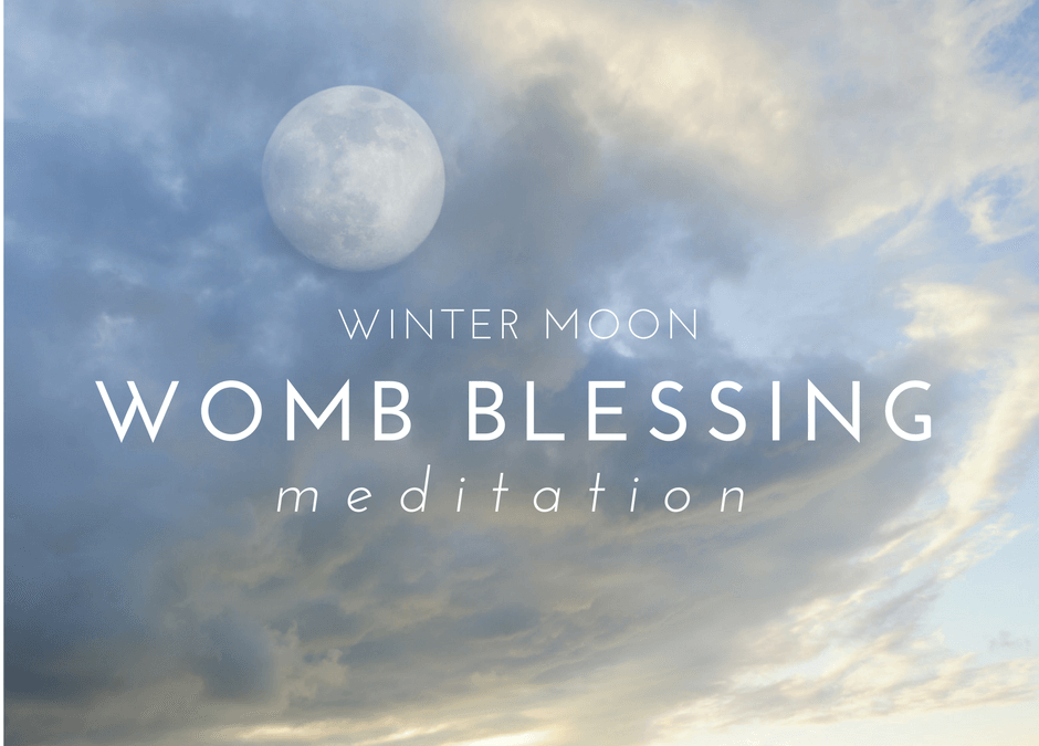 Womb Blessing Winter Moon Meditation