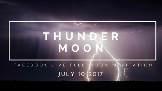 Transformation with July's Full Thunder Moon