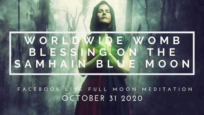 Join the Worldwide Womb Blessing on the Samhain Blue Moon