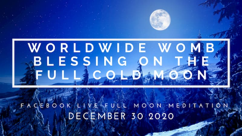 Join the Worldwide Womb Blessing on the Full Cold Moon