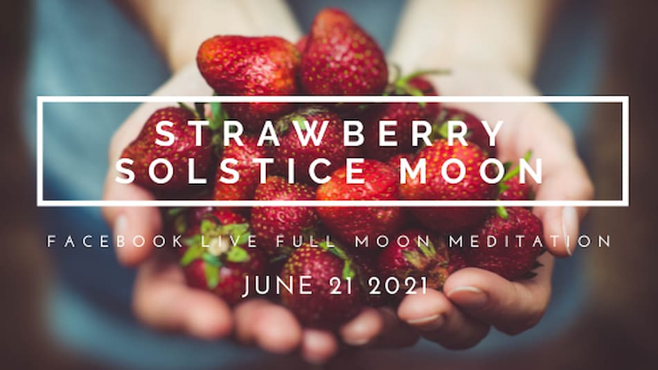 Summer Solstice with June's Strawberry Moon